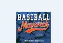 "THE Review: ""Baseball Maverick"""