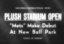 Video: Vintage Newsreel of Shea Stadium Opening